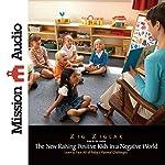 The New Raising Positive Kids in a Negative World   Zig Ziglar