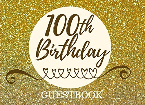 100th Birthday Guestbook: Registry Memory Keepsake - Signature Registration Guest Book]()