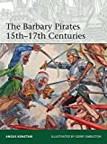 The Barbary Pirates 15th-17th Centuries (Elite)