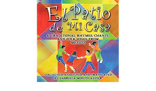 El Patio de Mi Casa: 42 Traditional Rhymes, Chants, and Folk Songs from Mexico by Various artists on Amazon Music - Amazon.com