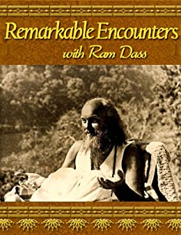 Remarkable Encounters with Ram Dass by [Dass, Ram ]