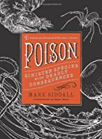 Poison: Sinister Species with Deadly Consequences