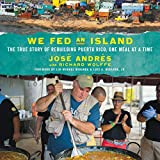 #10: We Fed an Island: The True Story of Rebuilding Puerto Rico, One Meal at a Time