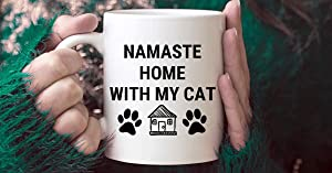 Namaste Home With My Cat - Funny Cat Mom Mug - Cat Dad Mug - Love Cats - Mug For Cat Lover - Namast'Ay Home Cat Paw Print Mug, Cat Mom, Ceramic Mug 15 Oz