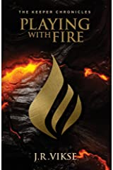 The Keeper Chronicles: Playing with Fire: A Tranthaean Adventure Kindle Edition