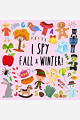 I Spy - Fall and Winter!: A Fun Picture Puzzle Book for 3-5 Year Olds (I Spy Book Collection) Paperback