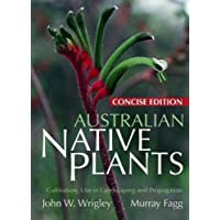 Aust Native Plants: Concise 5t: Cultivation, Use in Landscaping and Propagation