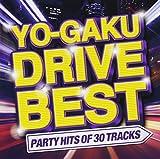 YO-GAKU DRIVE BEST -PARTY HITS OF 30 TRACKS-