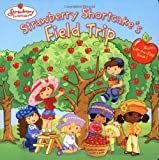 img - for Strawberry Shortcake's Field Trip book / textbook / text book