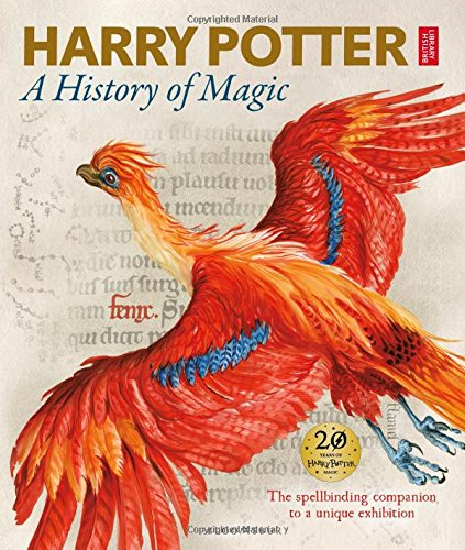 Harry Potter - A History of Magic: The Book of the Exhibition - HPB