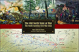 Book Cover: The Old North State at War: The North Carolina Civil War Atlas