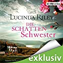 Die Schattenschwester (Die sieben Schwestern 3) Audiobook by Lucinda Riley Narrated by Bettina Kurth, Oliver Siebeck, Katharina Spiering