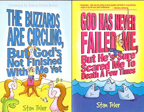 2 Stan Toler titles: God Has Never Failed Me, But He's Sure Scared Me To Death A Few Times [and] The Buzzards Are Circling, But God's Not Finished With Me Yet (2 volumes) (God Has Not Finished With Me Yet)