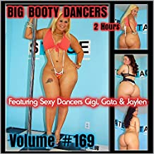 Big Booty Dancers Volume 169, Featuring Gigi, Gata & Jaylen