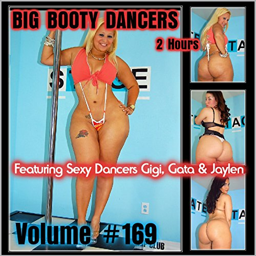 Big Booty Dancers Volume 169, Featuring Gigi, Gata & Jaylen (All Latina - Black Culos Big