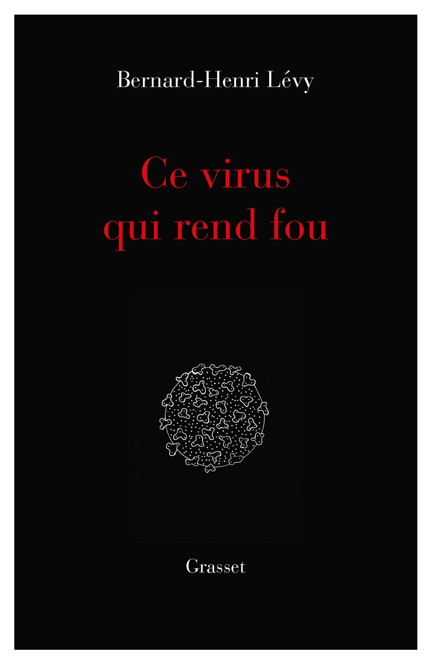 Ce virus qui rend fou: essai (essai français) (French Edition ...