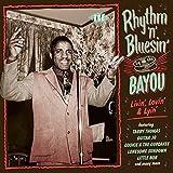 Rhythm 'N' Bluesin' By The Bayou ~ Livin', Lovin' & Lyin'