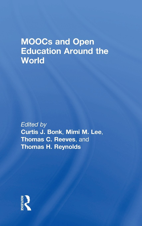 MOOCs and Open Education Around the World: Amazon.es: Bonk ...