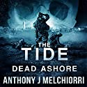 The Tide: Dead Ashore: Tide Series, Book 6 Audiobook by Anthony J Melchiorri Narrated by Ryan Kennard Burke