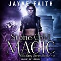 Stone Cold Magic: Ella Grey Series, Book 1 Audiobook by Jayne Faith Narrated by Amy Landon