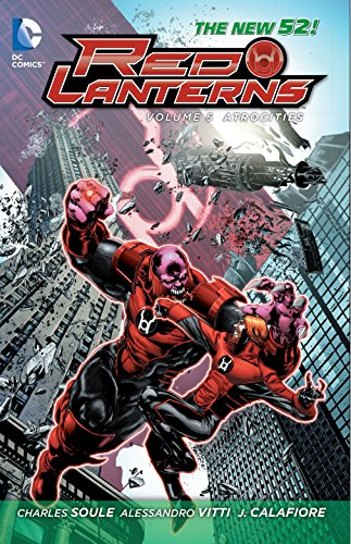 Red Lanterns Vol. 5: Atrocities (The New 52) (Red Lanterns Vol 1 Blood And Rage)