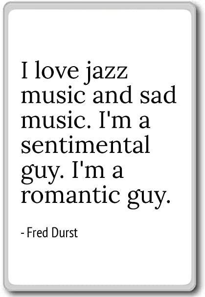 Amazon Com I Love Jazz Music And Sad Music I M A Sentiment