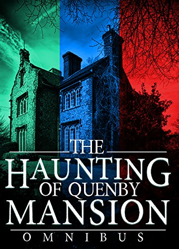 The Haunting Of Quenby Mansion Omnibus A Haunted House Mystery