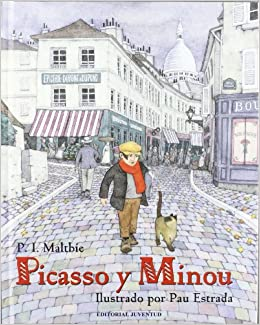 Picasso y Minou / Picasso and Minou (Spanish Edition): P. I. Maltbie, Pau Estrada: 9788426137630: Amazon.com: Books