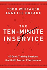 John Wiley Ten-Minute Inservice: 40 Quick Training Sessions That Build Teacher Effectiveness Misc.