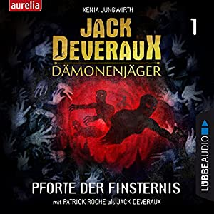 Pforte der Finsternis (Jack Deveraux Dämonenjäger 1) Hörbuch