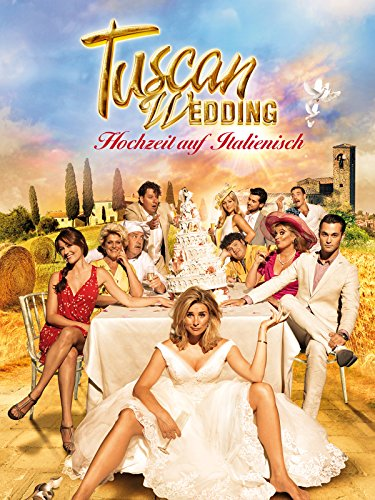 Tuscan Wedding - Hochzeit auf Italienisch Film