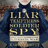 Liar, Temptress, Soldier, Spy: Four Women