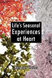 Life's Seasonal Experiences at Heart, Margerett Charles, 143436979X