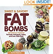 #9: Sweet and Savory Fat Bombs: 100 Delicious Treats for Fat Fasts, Ketogenic, Paleo, and Low-Carb Diets