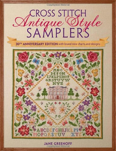 (Cross Stitch Antique Style Samplers: 30th anniversary edition with brand new charts and designs by Jane Greenoff (Special Edition, 10 Oct 2014) Paperback)