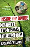 Inside the Divide: One City, Two Teams . . . The Old Firm