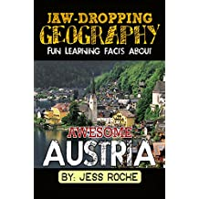 Jaw-Dropping Geography: Fun Learning Facts About Awesome Austria: Illustrated Fun Learning For Kids