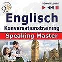 Englisch - Konversationstraining: English Speaking Master auf Niveau B2-C1 (Hören & Lernen) Hörbuch von Dorota Guzik Gesprochen von: Lara Kalenik, Barbara Kubica-Daniel, Tadeusz Z. Wolanski, Michael Brown