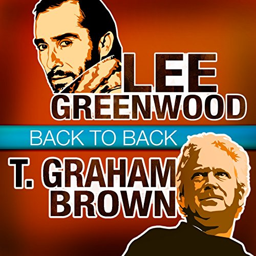 Back to Back - Lee Greenwood &...