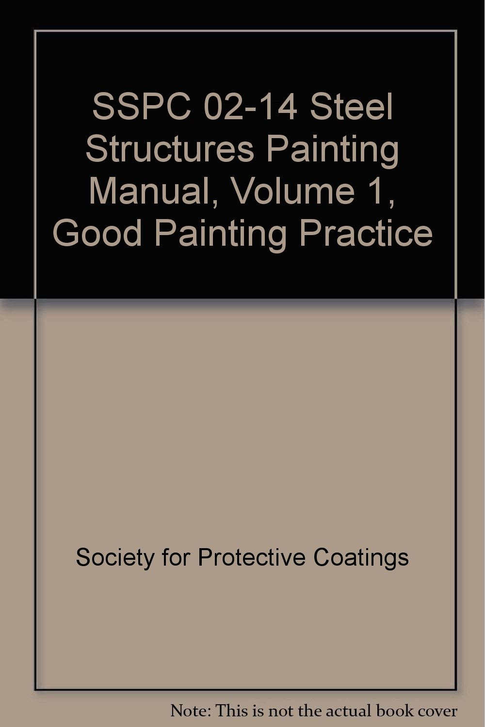 sspc 02 14 steel structures painting manual volume 1 good painting rh amazon com sspc painting manual vol 1 latest sspc painting manual vol 1