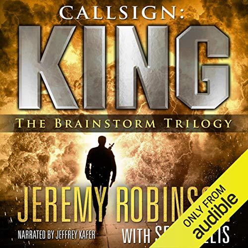 (Callsign: King - The Brainstorm Trilogy: A Jack Sigler Thriller)