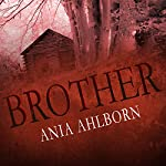 Brother | Ania Ahlborn
