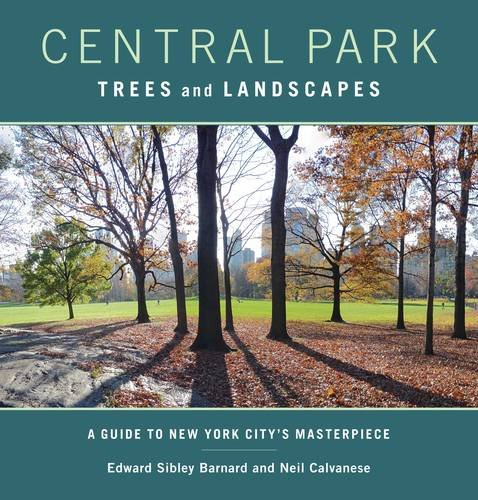 Central Park Trees and Landscapes: A Guide to New York City's Masterpiece