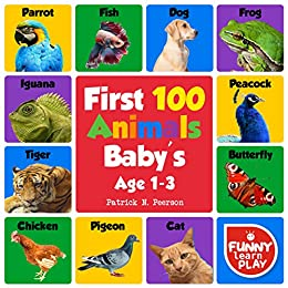 First 100 Animals Baby's Age 1-3: With Sensational & Learning Insightful  about Animals - My First Animals Book with Great Ease to Read and Learn  With