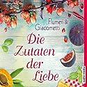 Die Zutaten der Liebe Hörbuch von Elisabetta Flumeri, Gabriella Giacometti Gesprochen von: Melanie Manstein