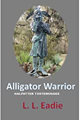 ALLIGATOR WARRIOR: HALPATTER TUSTENUGGEE Kindle Edition