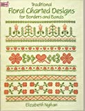 Traditional Floral Charted Designs for Borders and Bands, Elizabeth F. Nyhan, 0486266966