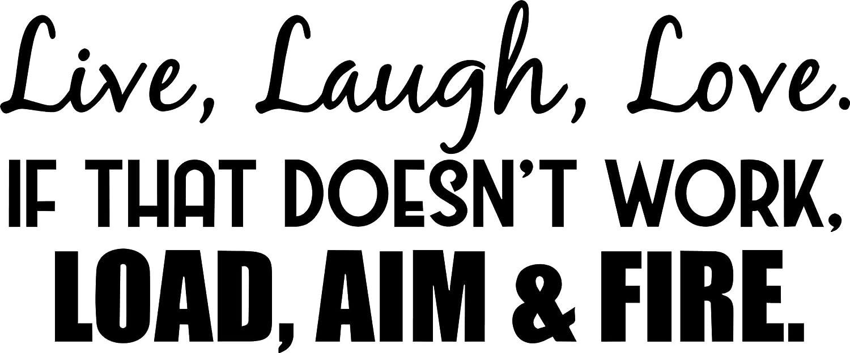 Black Auto Window Laugh Helmet If That Doesnt Work 8 x 3 HavenSticks Live Aim and Fire Love Funny Vinyl Die Cut Decal Bumper Sticker Wall Load Car,Trucks Laptop