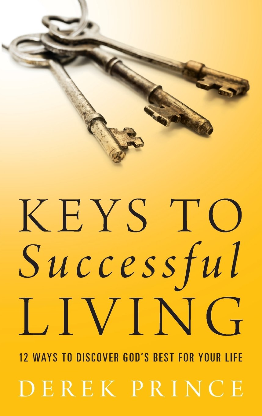 Keys to Successful Living: 12 Ways to Discover God's Best for Your