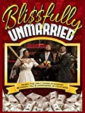 Blissfully Unmarried